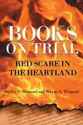 Books on Trial Red Scare in the Heartland