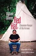 William Wayne Red Hat, Jr: Cheyenne Keeper of the Arrows