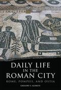 Daily Life in the Roman City: Rome, Pompeii, and Ostia