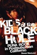 Kids of the Black Hole : Punk Rock in Postsuburban California