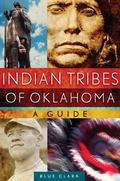 Indian Tribes of Oklahoma: A Guide (Civilization of the American Indian Series)