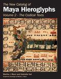 The New Catalog of Maya Hieroglyphs