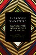 People Who Stayed : Southeastern Indian Writing after Removal