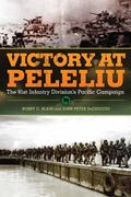 Victory at Peleliu: The 81st Infantry Division's Pacific Campaign (Campaigns and Commanders ...