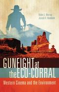 Gunfight at the Eco-Corral : Western Cinema and the Environment