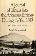 Journal of Travels into the Arkansas Territory during the Year 1819
