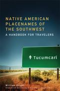 Native American Placenames of the Southwest : A Handbook for Travelers
