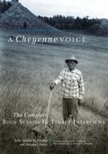 Cheyenne Voice : The Complete John Stands in Timber Interviews