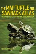 Map Turtle and Sawback Atlas : Ecology, Evolution, Distribution, and Conservation