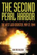 Second Pearl Harbor : The West Loch Disaster, May 21, 1944