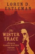 Wister Trace : Assaying Classic Western Fiction