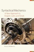 Syntactical Mechanics : A New Approach to English, Latin, and Greek