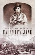 Life and Legends of Calamity Jane