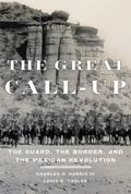 Great Call-Up : The National Guard, the Border, and the Mexican Revolution