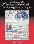 The Complete Beginner's Guide to Genealogy, the Internet, and Your Genealogy Computer Progra...