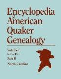 Encyclopedia of American Quaker Genealogy. Records and Minutes of the Thirty-Three Oldest Mo...