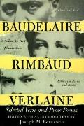 Baudelaire Rimbaud and Verlaine Selected Verse and Prose Poems