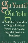 Gut Yuntif, Gut Yohr A Collection in Yiddish of Original Holiday Verses and Popular English ...