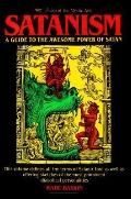 Satanism A Guide to the Awesome Power of Satan
