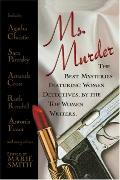Ms. Murder The Best Mysteries Featuring Women Detectives, by the Top Women Writers