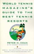 World Tennis Magazine's Guide to the Best Tennis Resorts - Peter M. Coan - Paperback