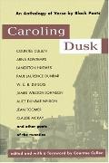 Caroling Dusk An Anthology of Verse by Black Poets of the Twenties