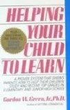 Helping Your Child to Learn: A Proven System That Shows Parents How to Help Their Children S...