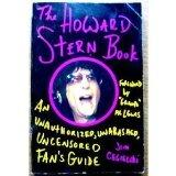 The Howard Stern Book: An Unauthorized, Unabashed, Uncensored Fan's Guide