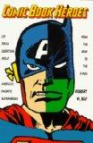 Comic Book Heroes: 1001 Trivia Questions About America's Favorite Superheroes, from the Atom...