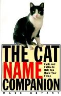 Cat Name Companion Facts and Fables to Help You Name Your Feline