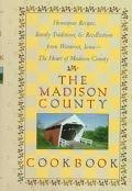 Madison County Cookbook; With Stories & Family Traditions, & Recollections from Winterset, I...