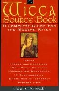 Wicca Source Book: Complete Guide for the Modern Witch