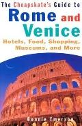Cheapskate's Guide to Rome and Venice Hotels, Food, Shopping, Museums, and More