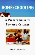 Homeschooling A Parents Guide to Teaching Children