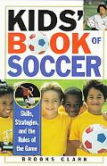 Kids' Book of Soccer Skills, Strategies, and the Rules of the Game