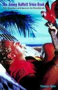 Jimmy Buffett Trivia Book 501 Questions and Answers for Parrot Heads