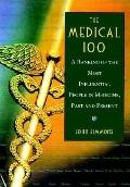 Medical 100 : A Ranking of the Most Influential People in Medicine, Past and Present