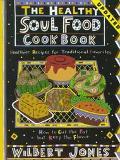 The Healthy Soul Food Cookbook: Healthier Recipes for Traditional Favorites - Wilbert Jones