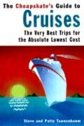 Cheapskate's Guide to Cruises The Very Best Trips for the Lowest Cost