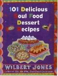 101 Delicious Soul Food Dessert Recipes