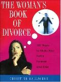 Woman's Book of Divorce 101 Ways to Make Him Suffer Forever and Ever