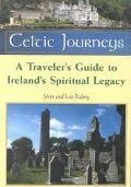 Celtic Journeys A Traveler's Guide to Ireland's Spiritual Legacy