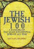 Jewish 100 A Ranking of the Most Influential Jews of All Time