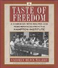 Taste of Freedom A Cookbook With Recipes and Remembrances from the Hampton Institute