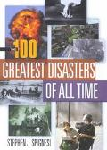 100 Greatest Disasters of All Time