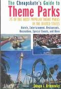 Cheapskate's Guide to Theme Parks 25 Of the Most Popular Theme Parks in the United States