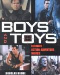 Boys and Toys Ulitmate Action-Adventure Movies
