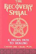 Recovery Spiral A Pagan Path to Healing