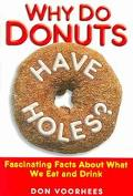Why Do Donuts Have Holes? Fascinating Facts About What We Eat And Drink