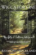 Wicca For One The Path Of Solitary Witchcraft